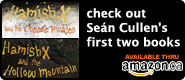 check out Seán Cullen's first two books available on Amazon.ca